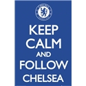 Keep Calm and Follow Chelsea Poster
