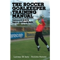 The Soccer Goalkeeper Training Manual