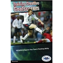 Training Creative Goalscorers Soccer Book