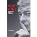 Arsene Wenger The Unauthorized Biography of Le Professeur Book