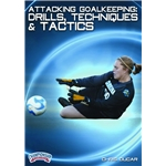 Attacking Goalkeeping Drills, Techniques and Tactics
