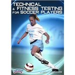 Technical and Fitness Testing for Soccer Players