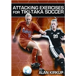 Attacking Exercises for Tiki-Taka Soccer