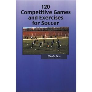 120 Competitive Games and Exercises for Soccer