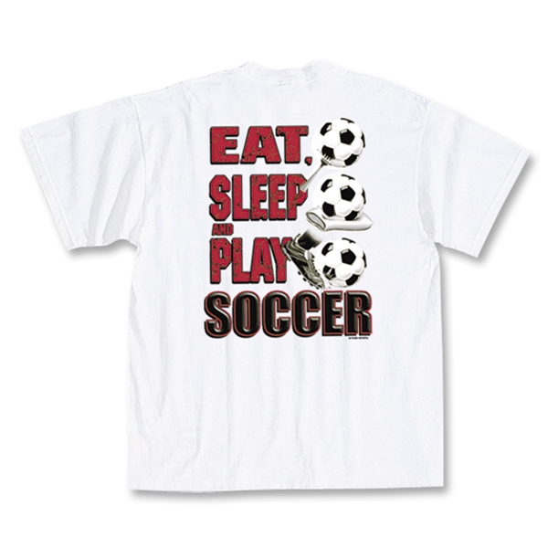 Eat, Sleep, Play Soccer T-Shirt (White)