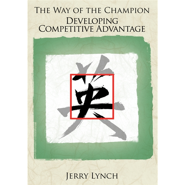 The Way of the Champion Developing Competitive Advantage DVD
