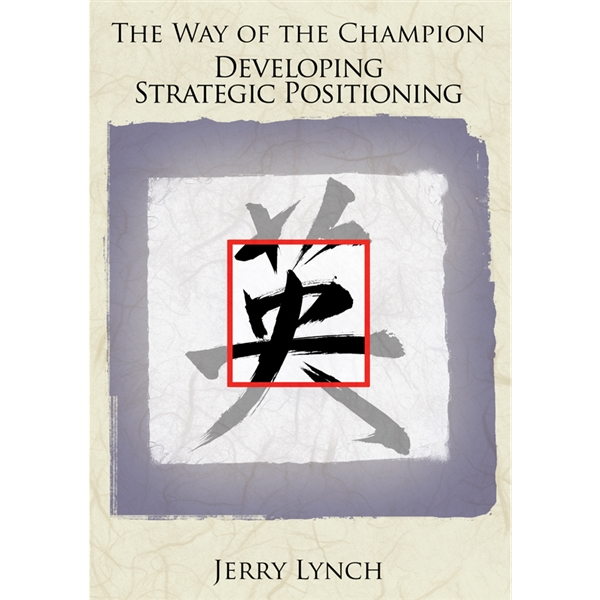 The Way of the Champion Developing Strategic Positioning DVD